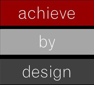 Achieve by Design