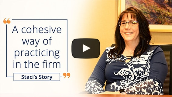 A cohesive way of practicing in the firm - Staci's Story